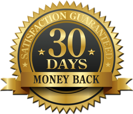 Satisfaction Guaranteed - 30 Day Money Back Refund Policy